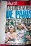 PARIS MATCH : LA LIBERATION DE PARIS 1964